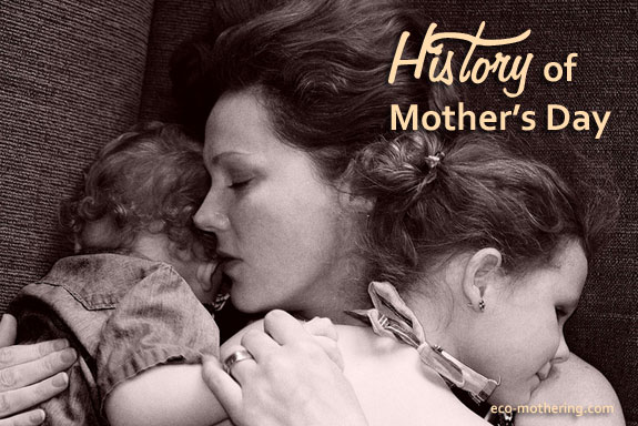 May 9, 1914 The History of Mother's Day