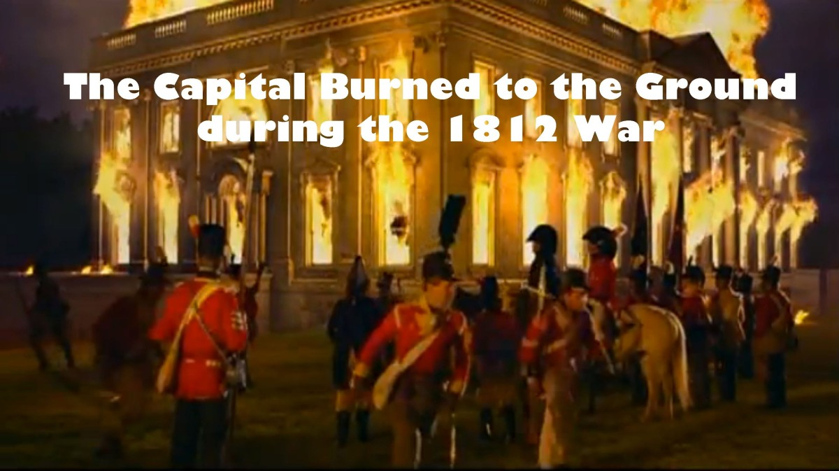August 24, 1814 Washington is Burning
