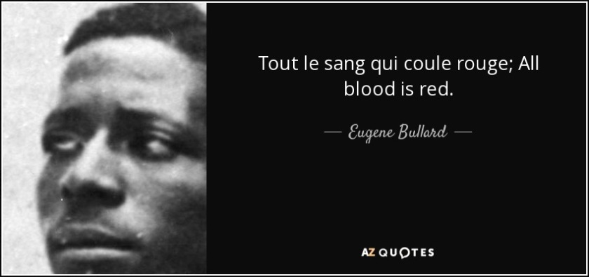 quote-tout-le-sang-qui-coule-rouge-all-blood-is-red-eugene-bullard-71-83-05