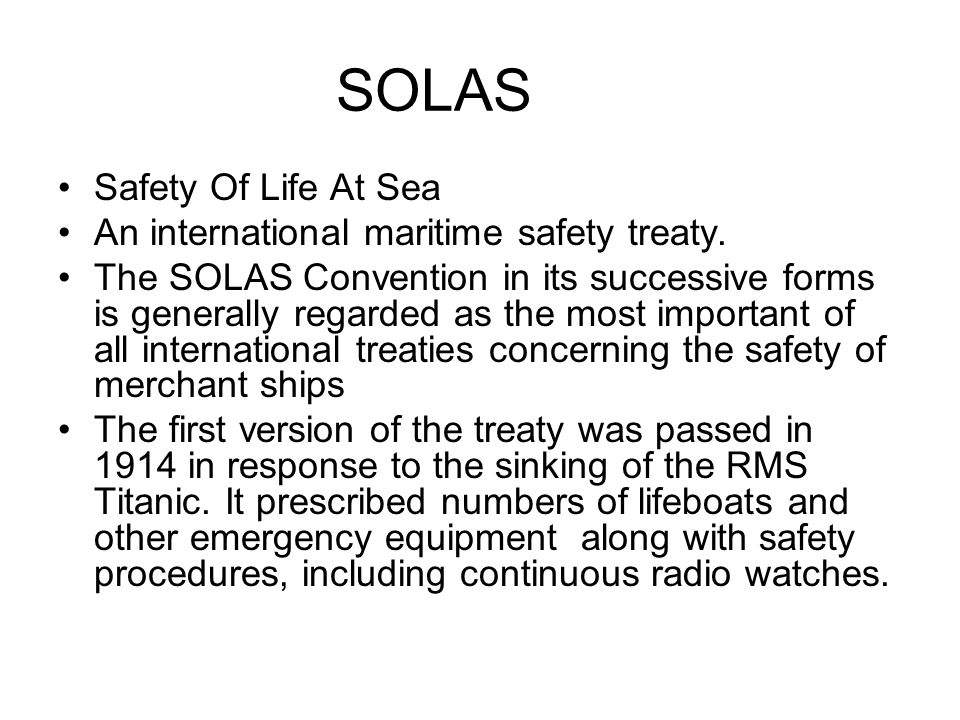 SOLAS+Safety+Of+Life+At+Sea+An+international+maritime+safety+treaty.