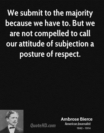 ambrose-bierce-journalist-we-submit-to-the-majority-because-we-have
